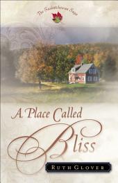 A Place Called Bliss (Saskatchewan Saga Book #1)