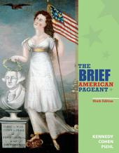 The Brief American Pageant: A History of the Republic: Edition 9