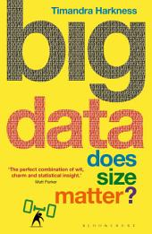 Big Data: Does Size Matter?