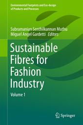 Sustainable Fibres for Fashion Industry: Volume 1