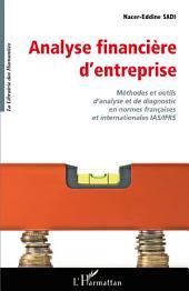 Analyse financière d'entreprise: Méthodes et outils d'analyse et de diagnostic en ormes françaises et internationales IAS/IFRS
