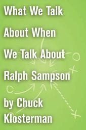 What We Talk About When We Talk About Ralph Sampson: An Essay from Eating the Dinosaur