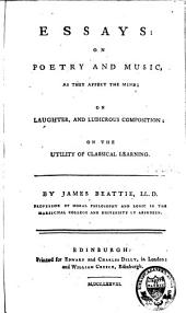 Essais: On Poetry and Music, as They Affect the Mind : on Laughter, and Ludicrous Composition : on the Utility of Classical Learning