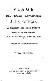 Viage del jóven Anacharsis á la Grecia á mediados del siglo cuarto antes de la era vulgar: Volumen 1