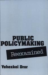 Public Policy Making Reexamined