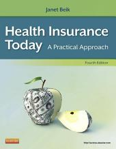 Health Insurance Today - E-Book: A Practical Approach, Edition 4