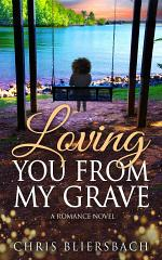 Loving You from My Grave: A Wholesome Inspirational Romance Novel