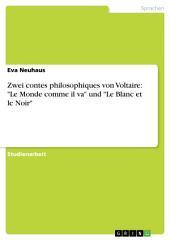 """Zwei contes philosophiques von Voltaire: """"Le Monde comme il va"""" und """"Le Blanc et le Noir"""""""