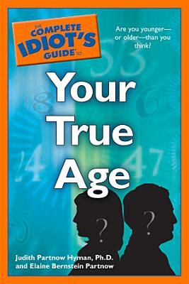 The Complete Idiot s Guide to Your True Age
