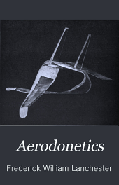 Aerodonetics: Constituting the Second Volume of a Complete Work on Aerial Flight, Volume 2