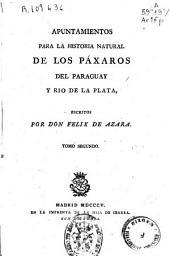 Apuntamientos para la historia natural de los páxaros del Paragüay y Rio de la Plata: Volumen 2
