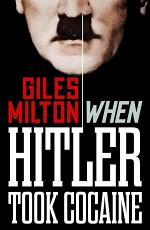 When Hitler Took Cocaine