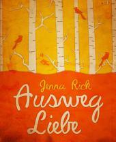 Ausweg Liebe: Liebesroman