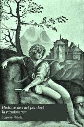 Histoire de l'art pendant la renaissance: Italie; l'âge d'or