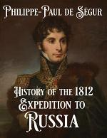 A History of the 1812 Expedition to Russia