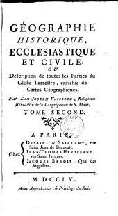Géographie historique, ecclesiastique et civile, ou Description de toutes les parties du globe terrestre, enrichie de cartes géographiques: Volume2