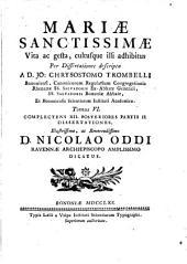 Mariae sanctissimae vita ac gesta cultusque illi adhibitus. - Bonoiae, Laelius a Vulpe 1761-1765