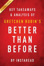 Better Than Before: by Gretchen Rubin | Key Takeaways & Analysis