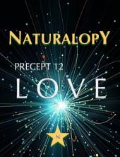 Naturalopy Precept 12: Love