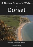 A Dozen Dramatic Walks in Dorset