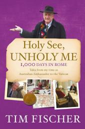 Holy See, Unholy Me!