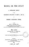 Moses  or the Zulu  A detailed reply to the objections contained in parts i and ii  of bp  Colenso s work  The Pentateuch and Book of Joshua critically examined   PDF