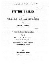 Systême silurien du centre de la Bohême: Classe des mollusques. Ordre der céphalopodes. 1865-1877. 9 vol. 460 (i.e. 461) pl. Supplément et série tardive. 1877. 2 vol. pl. 461-544