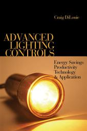 Advanced Lighting Controls: Energy Savings, Productivity, Technology and Applications