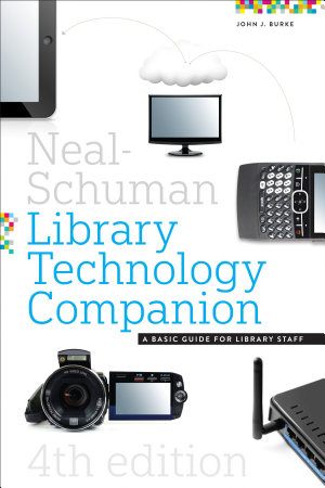 The Neal Schuman Library Technology Companion  Fourth Edition
