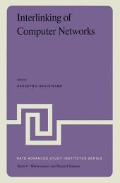 Interlinking of Computer Networks: Proceedings of the NATO Advanced Study Institute held at Bonas, France, August 28 – September 8, 1978