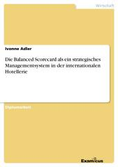 Die Balanced Scorecard als ein strategisches Managementsystem in der internationalen Hotellerie