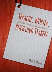 Sprache, Wörter, Buch und Staben: Das 100-Schritte-Rätsel-Buch