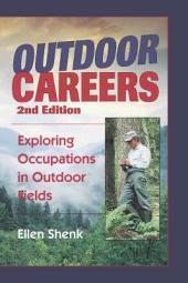 Outdoor Careers: Exploring Occupations in Outdoor Fields