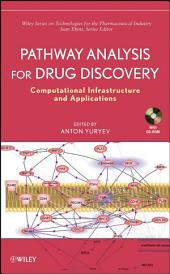 Pathway Analysis for Drug Discovery: Computational Infrastructure and Applications