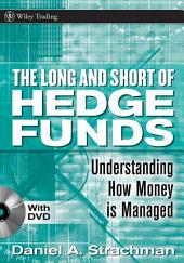 The Long and Short Of Hedge Funds: A Complete Guide to Hedge Fund Evaluation and Investing