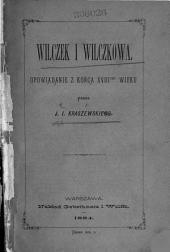 Wilczek i Wilczkowa: opowiadanie z końca XVIII - go wieku