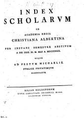 Index scholarum in Academia Regia Christiana Albertina: SS 1829
