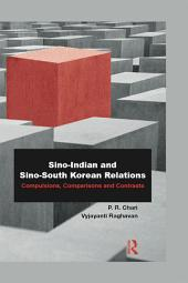 Sino-Indian and Sino-South Korean Relations: Comparisons and Contrasts