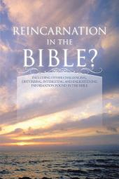 REINCARNATION IN THE BIBLE?