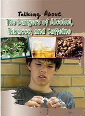 Talking about the Dangers of Alcohol, Tobacco, and Caffeine