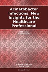 Acinetobacter Infections New Insights For The Healthcare Professional 2011 Edition Book PDF