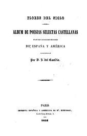 FLores del siglo: Album de poesias selctas castellanas de los mas distinguidos escritores de España y América