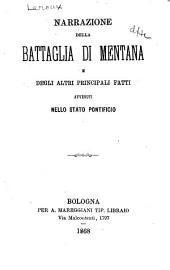 Narrazione della battaglia di Mentana e degli altri principali fatti avvenuti nello Stato Pontificio