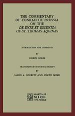 The Commentary of Conrad of Prussia on the De Ente et Essentia of St  Thomas Aquinas PDF
