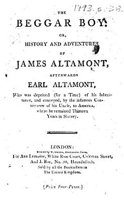 The Beggar Boy  Or  History and Adventures of James Altamont  Afterwards Earl Altamont  Etc