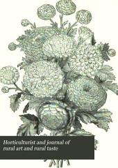 The Horticulturist and Journal of Rural Art and Rural Taste: Volume 7