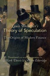Louis Bachelier's Theory of Speculation: The Origins of Modern Finance