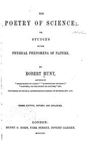 The Poetry of Science: Or, Studies of the Physical Phenomena of Nature