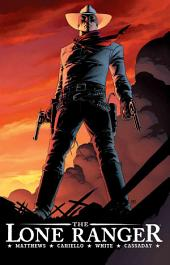 The Lone Ranger Vol. 1: Now And Forever