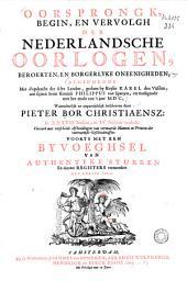 Oorsprongk, begin en vervolgh der Nederlandsche oorlogen, beroerten en borgerlyke oneenigheden: Volume 1